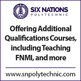 Advertisement:Six Nations. Offering Additional Qualifications including Teaching FNMI, and more. www.snpolytechnic.ca